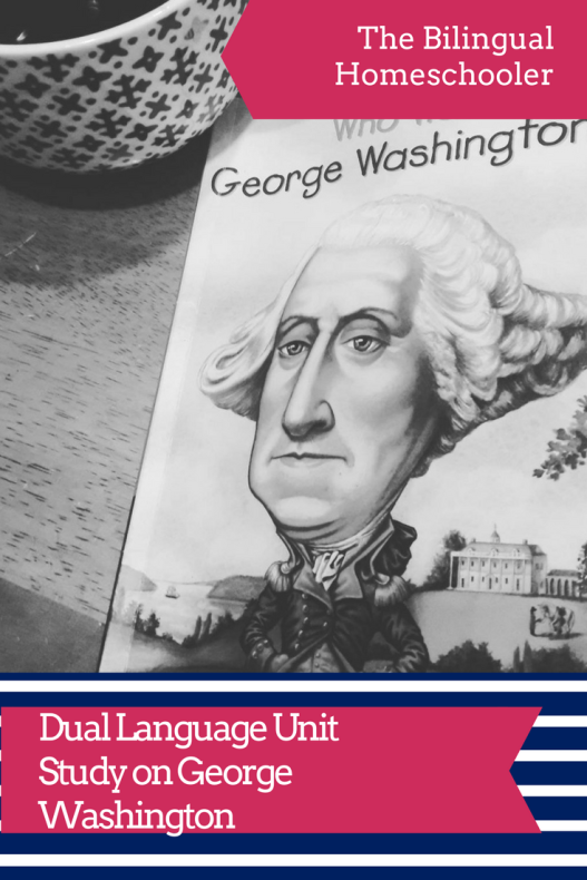 Dual Language Unit Study on George Washington (1)